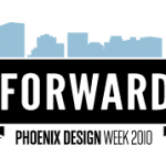 Moving Phoenix FORWARD: Phoenix Design Week