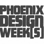 Phoenix Welcomes Design Week(s)