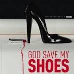 Chic Happenings | God Save My Shoes at PAM