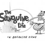 The Sanguine Life | Breaking News