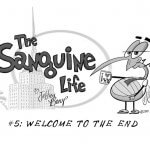 The Sanguine Life | Welcome to the End